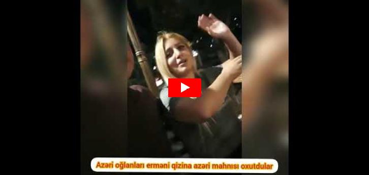 Azərbaycanlı gənc erməni qızına Azərbaycan mahnısı OXUTDU – VİDEO